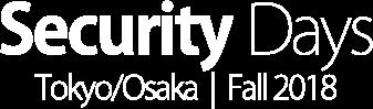 Security Days Tokyo/Osaka|Fall 2018